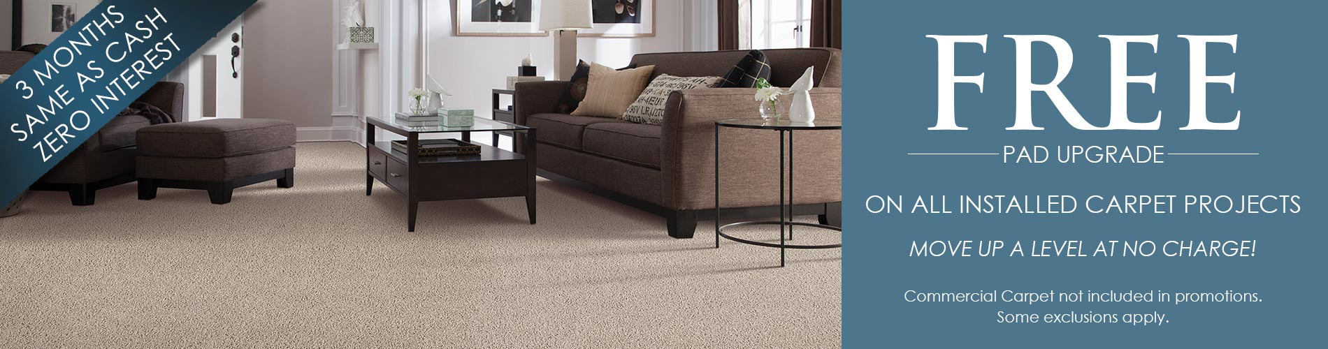 Free pad upgrade on all installed carpet projects!
